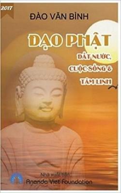 """Giới Thiệu Sách Mới: Đọc Tuyển Tập """"Đạo Phật: Đất Nước, Cuộc Sống & Tâm Linh"""""""